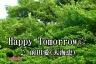 Happy Tomorrow☆