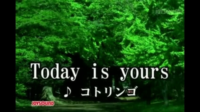 Today is yours コトリンゴ 動画