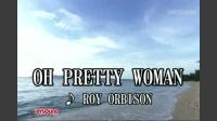 OH PRETTY WOMAN