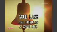 GOOD LIFE feat.FIRSTKLAS
