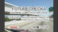 FUTURECHECKA feat.SIMON,COMA-CHI & TARO SOUL