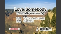 Love Somebody(CINEMA Version IV)