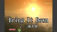 Bring It Down