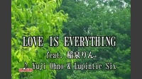 LOVE IS EVERYTHING feat. 稲泉りん