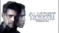 ALMOST HUMAN / オールモスト・ヒューマン 動画